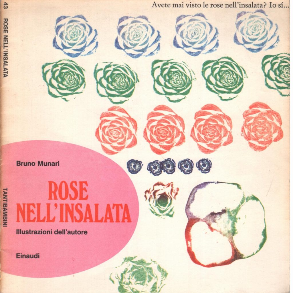 Avete mai visto le rose nella insalata? Io sì... CREDITS: Bruno Munari - Copertina volume Corraini Editore