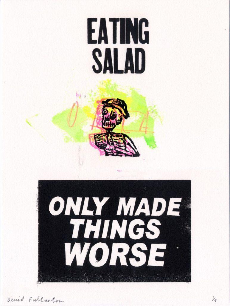 Eating salad only makes things worse CREDITS: David Fullarton http://www.davidfullarton.com/